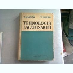 TEHNOLOGIA LACATUSERIEI - T. MUCICA