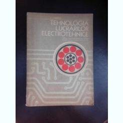 Tehnologia lucrarilor electrotehnice - T. Canescu