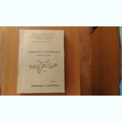 TEHNOLOGIA TRANSPORTULUI FEROVIAR-CONF. DR. ING.IOAN TANASUICA