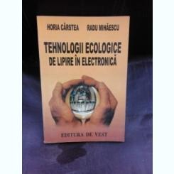 TEHNOLOGII ECOLOGICE DE LIPIRE IN ELECTRONICA - HORIA CARSTEA