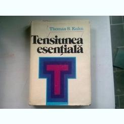 TENSIUNEA ESENTIALA - THOMAS S. KUHN