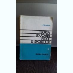 TEORIA EDUCATIEI FIZICE SI SPORTULUI - I. SICLOVAN  VOL.1