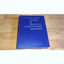 TEORIA SI PRACTICA ACUPUNCTURII MODERNE-C. IONESCU -TIRGOVISTE