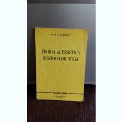 TEORIA SI PRACTICA SISTEMELOR YOGA - H.M. DE CAMPIGNY