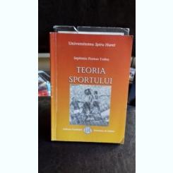 TEORIA SPORTULUI - SEPTIMIU FLORIAN TODEA
