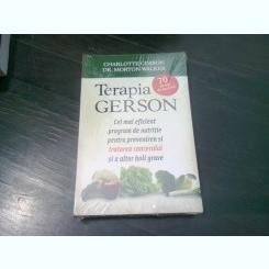 TERAPIA GERSON, Cel mai eficient program de nutritie pentru prevenirea si tratarea cancerului si a altor boli grave - CHARLOTTE GERSON