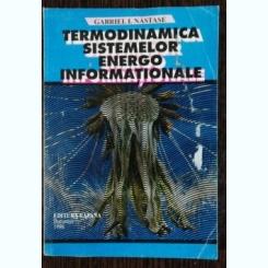 TERMODINAMICA SISTEMELOR ENERGO INFORMATIONALE - GABRIEL I. NASTASE