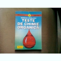 TESTE DE CHIMIE ORGANICA - GEORGIANA BARBULESCU