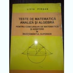 TESTE DE MATEMATICA ANALIZA SI ALGEBRA-LIVIU PIRSAN