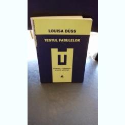 TESTUL FABULELOR - LOUISA DUSS
