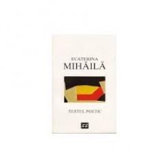 TEXTUL POETIC - ECATERINA MIHAILA
