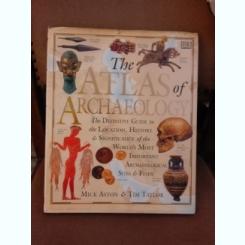 The atlas of archaeology - Mick Aston  (text in limba engleza)