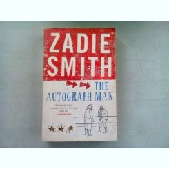 THE AUTOGRAPH MAN - ZADIE SMITH  (CARTE IN LIMBA ENGLEZA)