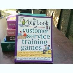 The big book of customer service training games - Peggy Carlaw  (Marea carte de jocuri de formare pentru clienți