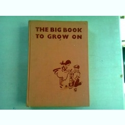 THE BIG BOOK TO GROW ON
