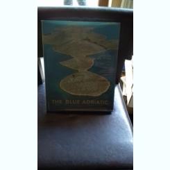 THE BLUE ADRIATIC