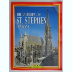 The cathedral of St. Stephen in Vienna - Arthur Saliger  (catedrala Sf. Stefan din Viena)