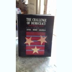 THE CHALLENGE OF DEMOCRACY. GOVERNMENT IN AMERICA  - JANDA BERRY GOLDMAN  (PROVOCAREA DEMOCRATIEI. GUVERNAREA IN AMERICA)