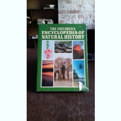 THE CHILDREN'S ENCYCLOPEDIA OF NATURAL HISTORY  (ISTORIA STIINTELOR NATURII. ENCICLOPEDIE PENTRU COPII)