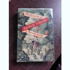 THE CHRONICLES OF ROBIN HOOD - ROSEMARY SUTCLIFF  (CARTE IN LIMBA ENGLEZA)