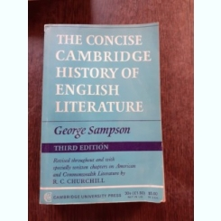 THE CONCISE CAMBRIDGE HISTORY OF ENGLISH LITERATURE - GEORGE SAMPSON  (CARTE IN LIMBA ENGLEZA)