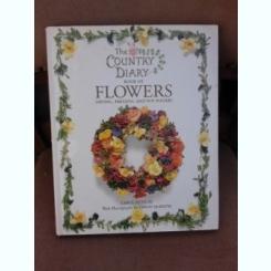 The Country Diary book of Flowers - Carol Petelin  (carte in limba engleza)