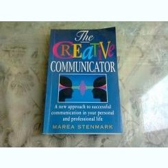 THE CREATIVE COMMUNICATOR - MAREA STENMARK  (CARTE IN LIMBA FRANCEZA)