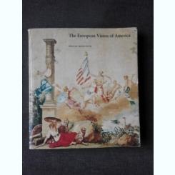 THE EUROPEAN VISION OF AMERICA - HUGH HONOUR  (CARTE IN LIMBA ENGLEZA)