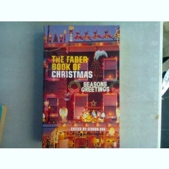 THE FABER BOOK OF CHRISTMAS. SEASONS GREETINGS - SIMON RAE   (CARTE IN LIMBA ENGLEZA)