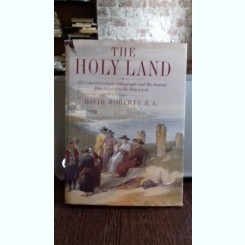 THE HOLY LAND - DAVID ROBERTS   (PAMANTUL SFANT)