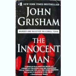THE INNOCENT MAN, JOHN GRISHAM (CARTE IN LB ENGLEZA)