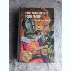 THE MAN IN THE IRON MASK - ALEXANDRE DUMAS  (CARTE IN LIMBA ENGLEZA)