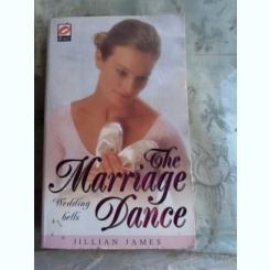 THE MARRIAGE DANCE - JILLIAN JAMES  (CARTE IN LIMBA ENGLEZA)