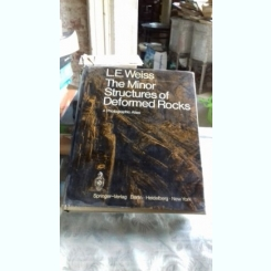 THE MINOR STRUCTURES OF DEFORMED ROCKS - L.E. WEISS  (STRUCTURA MINERALA A ROCILOR DEFORMATE)