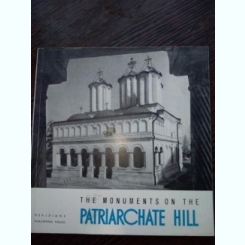 The monuments on the Patriarchate Hill- cu ilustratii