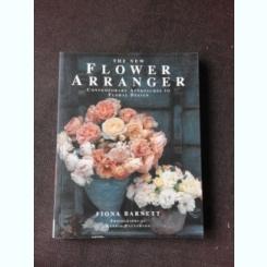 THE NEW FLOWER ARRANGER - FIONA BARNETT  (TEXT IN LIMBA ENGLEZA)