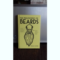 THE PHILOSOPHY OF BEARDS - THOMAS S. GOWING  (FILOSOFIA BARBILOR)