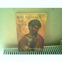 THE PRIMACY OF PETER - JOHN MEYENDORFF   (INTAIETATEA LUI PETRE)