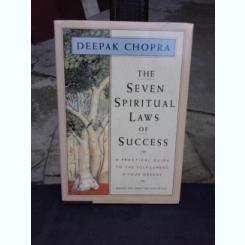 THE SEVEN SPIRITUAL LAWS OF SUCCESS - DEEPAK CHOPRA  (CARTE IN LIMBA ENGLEZA)