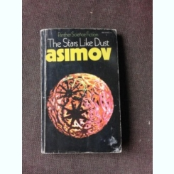 THE STARS LIKE DUST - ASIMOV  (CARTE IN LIMBA ENGLEZA)