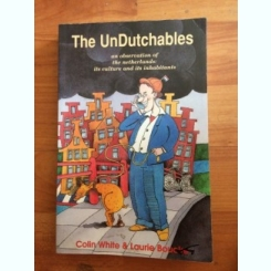 THE UNDUTCHABLES-COLIN WHITE-LAURIEBOUCKS