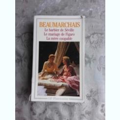 THEATRE/LE BARBIER DE SEVILLE, LE MARIAGE DE FIGARO, LA MERE COUPABLE - BEAUMARCHAIS  (CARTE IN LIMBA FRANCEZA)