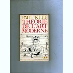 THEORIE DE L'ART MODERNE - PAUL KLEE  (CARTE IN LIMBA FRANCEZA)