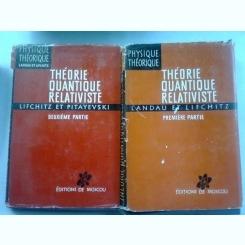 Theorie quantique relativiste - E. Lifchitz     Prima si  A doua parte  (TEORIE CUANTICA RELATIVISTA)