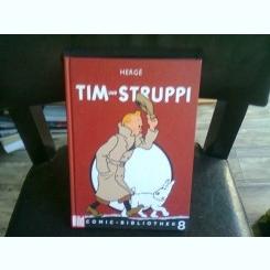 TIM UND STRUPPI - HERGE/GEORGES REMI