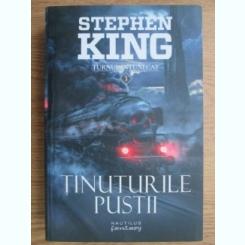 TINUTURILE PUSTII - STEPHEN KING