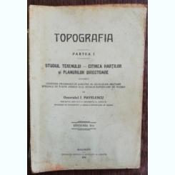 TIPOGRAFIA -PARTEA I -STUDIUL TERENULUI /CITIREA HARTILOR SI PLANURILOR DIRECTOARE -GENERALUL I .PAVELESCU