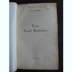 TOATE TAINELE RADIOFONIEI - IC.FLOREA = EDITIE PRINCEPS 1931 // EXTREM DE RARA !!! radio