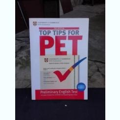 TOP TIPS FOR PET, PRELIMINARY ENGLISH TEST, CONTINE CD   (CARTE IN LIMBA ENGLEZA)