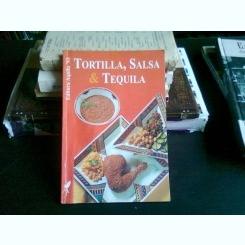 TORTILLA, SALSA & TEQUILA